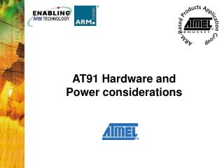 AT91 Hardware and Power considerations