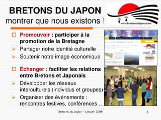 Promouvoir  : participer à la promotion de la Bretagne Partager notre identité culturelle