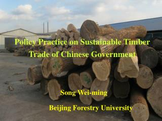 Policy Practice on Sustainable Timber Trade of Chinese Government