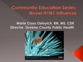 Community Education Series: Novel H1N1 Influenza