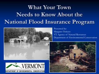 What Your Town  Needs to Know About the  National Flood Insurance Program