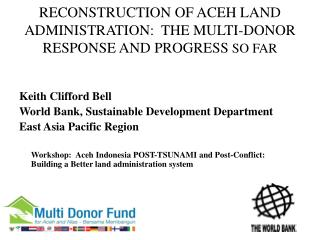 RECONSTRUCTION OF ACEH LAND ADMINISTRATION:  THE MULTI-DONOR RESPONSE AND PROGRESS  SO FAR