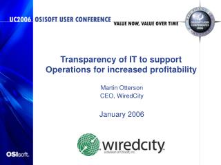 Transparency of IT to support Operations for increased profitability