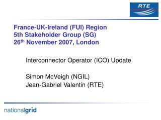 France-UK-Ireland (FUI) Region 5th Stakeholder Group (SG) 26 th  November 2007, London