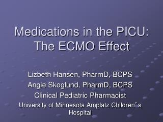 Medications in the PICU:  The ECMO Effect