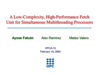 A Low-Complexity, High-Performance Fetch Unit for Simultaneous Multithreading Processors