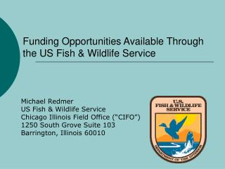Funding Opportunities Available Through the US Fish  Wildlife Service