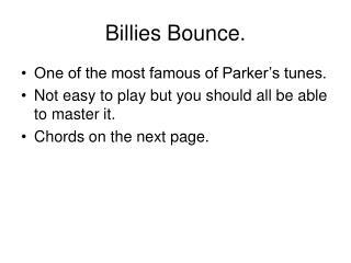 Billies Bounce.