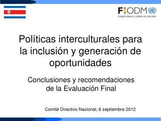 Políticas interculturales para la inclusión y generación de oportunidades