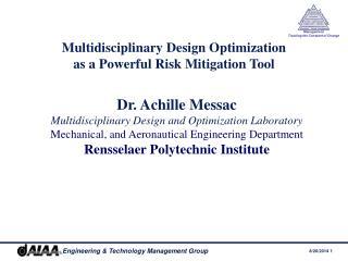 Dr. Achille Messac Multidisciplinary Design and Optimization Laboratory