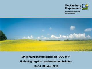 Einrichtungenqualitätsgesetz (EQG M-V) Herbsttagung des Landesseniorenbeirates