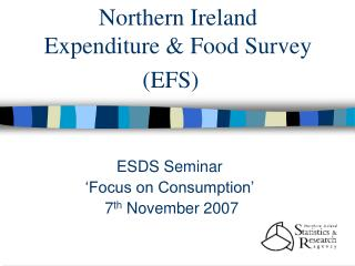 Northern Ireland  Expenditure & Food Survey  (EFS)