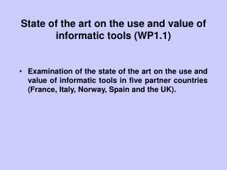 State of the art on the use and value of informatic tools (WP1.1)