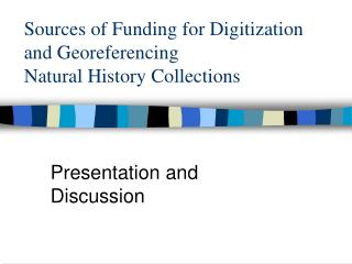 Sources of Funding for Digitization and Georeferencing  Natural History Collections