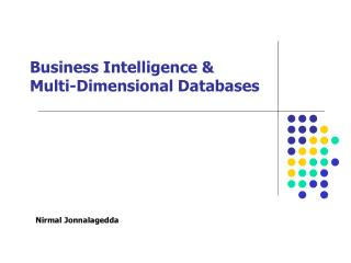 Business Intelligence &  Multi-Dimensional Databases