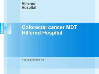 Colorectal cancer MDT Hillerød Hospital