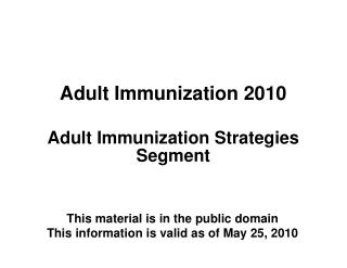 Adult Immunization 2010  Adult Immunization Strategies Segment