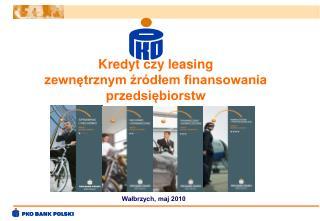 Kredyt czy leasing  zewnętrznym źródłem finansowania przedsiębiorstw