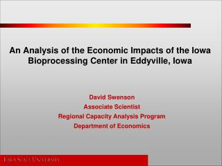 An Analysis of the Economic Impacts of the Iowa  Bioprocessing  Center in Eddyville, Iowa