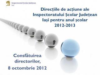 Direcțiile de acțiune ale  Inspectoratului Școlar Județean Iași pentru anul școlar  2012-2013