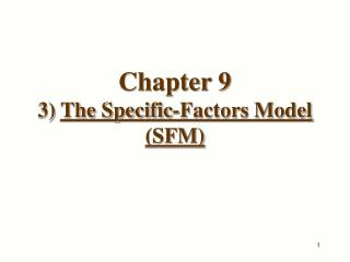 Chapter 9  3)  The Specific-Factors Model (SFM)