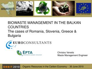 BIOWASTE MANAGEMENT IN THE BALKAN COUNTRIES The cases of Romania, Slovenia, Greece  &  Bulgaria