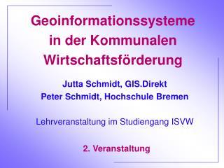 Jutta Schmidt, GIS.Direkt Peter Schmidt, Hochschule Bremen Lehrveranstaltung im Studiengang ISVW