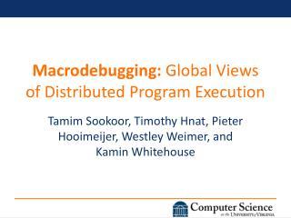 Macrodebugging:  Global Views of Distributed Program Execution