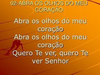 02-ABRA OS OLHOS DO MEU CORAÇÃO