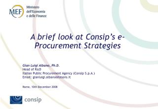 Gian Luigi Albano, Ph.D. Head of R & D Italian Public Procurement Agency (Consip S.p.A.)