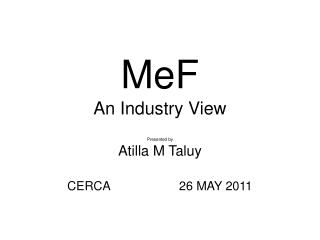 MeF An Industry View