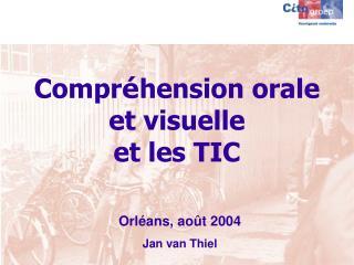 Compr é hension orale et visuelle et les TIC