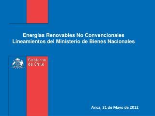 Energías Renovables No Convencionales Lineamientos del Ministerio de Bienes Nacionales