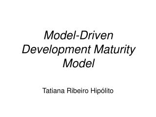 Model-Driven Development Maturity Model