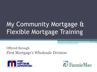 My Community Mortgage & Flexible Mortgage Training