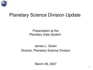 Planetary Science Division Update     Presentation at the  Planetary Data System