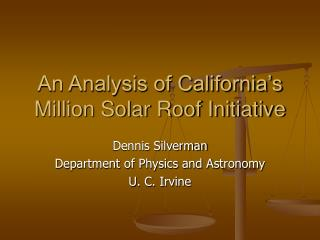 An Analysis of California s Million Solar Roof Initiative