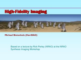 High-Fidelity Imaging