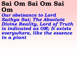 Sayana Sapana Mey Sai Om   Let us in our sleep and in our dreams be filled with Sai Om