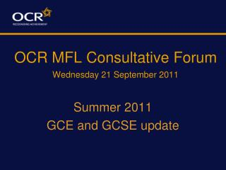 OCR MFL Consultative Forum Wednesday 21 September 2011
