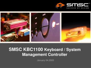 SMSC KBC1100  Keyboard / System Management Controller
