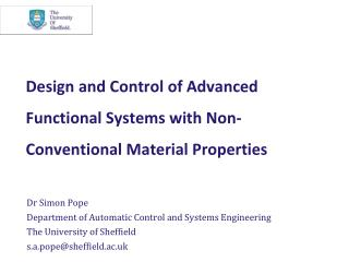 Design and Control of Advanced Functional Systems with Non-Conventional Material Properties