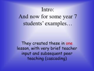 Intro:  And now for some year 7 students� examples�