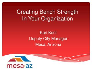 Creating Bench Strength  In Your Organization