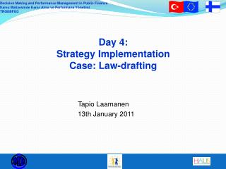 Day 4: Strategy Implementation Case: Law-drafting