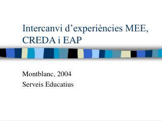 Intercanvi d'experiències MEE,  CREDA i EAP