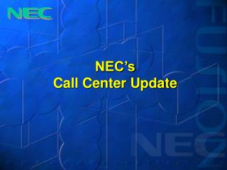 NEC's Call Center Update
