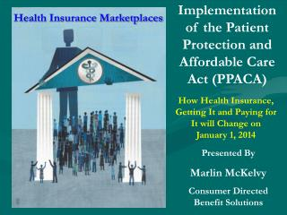 Implementation of the Patient Protection and Affordable Care Act (PPACA)