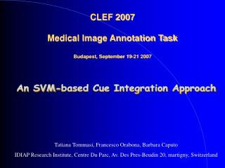 CLEF 2007 Medical Image Annotation Task Budapest, September 19-21 2007