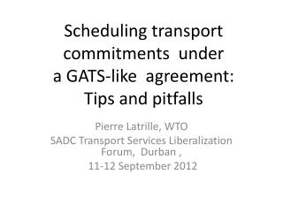 Scheduling transport  commitments  under  a GATS-like  agreement:  Tips and pitfalls